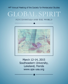 2015 SPS Annual Conference Papers- Global Spirit: Pentecostals and the World