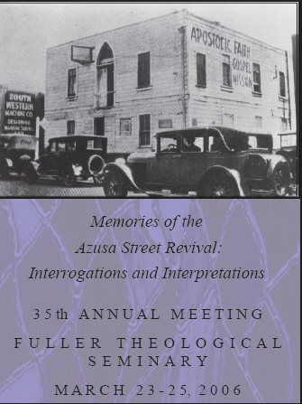 2006 SPS Annual Conference Papers: Memories of the Azusa Street Revival