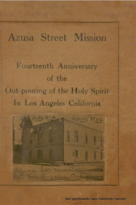 Azusa Street Mission: Fourteenth Anniversary of the Out-pouring of the Holy Spirit In Los Angeles California