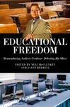 Educational Freedom: Remembering Andrew Coulson - Debating His Ideas by Neal P. McCluskey ed. and Jason Bedrick ed