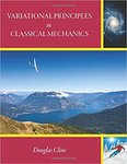 Variational Principles in Classical Mechanics by Douglas Cline