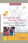 Evangelical and Frontier Mission: Perspectives on the Global Progress of the Gospel