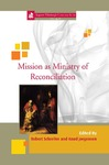 Mission as Ministry of Reconciliation by Robert Schreiter and Knud Jorgenson
