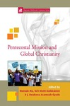 Pentecostal Mission and Global Christianity by Wonsuk Ma, Veli-Matti Karkkainen, and J. Kwabena Asamoah-Gyadu