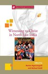 Witnessing to Christ in North-East India by Marina Ngursangzeli and Michael Biehl