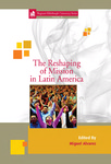 The Reshaping of Mission in Latin America by Miguel Alvarez