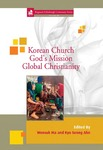 Korean Church: God's Mission Global Christianity by Wonsuk Ma and Kyo Seong Ahn