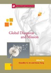 Global Diasporas and Mission by Amos Yong and Chandler H. Im